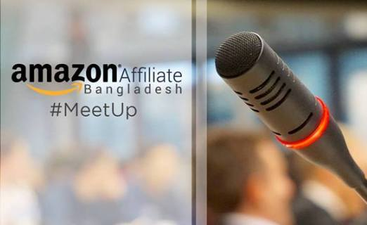 amazon affiliate bangladesh meetup