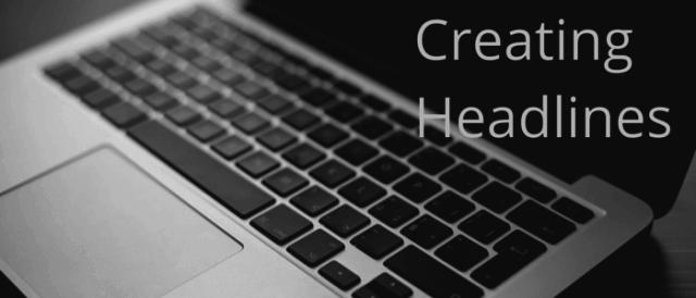 CreatingHeadlines-1